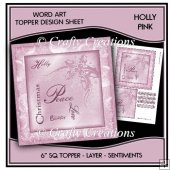 Word Art 6 inch sq Topper/Card Front - Holly Pink
