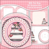 With This Ring 3D Shadow Box Card & Envelope