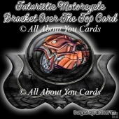 Futuristic Motorcycle Bracket Over The Top Card