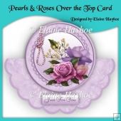 Pearls & Roses Shaped Over the Top Card