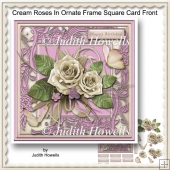 Cream Roses In Ornate Frame Square Card Front