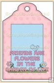 Friends Are Flowers Gift Tag - REF_T590