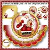 Santa And Bear Over The Top Shaped Card Kit