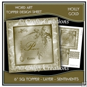 Word Art 6 inch sq Topper/Card Front - Holly Gold